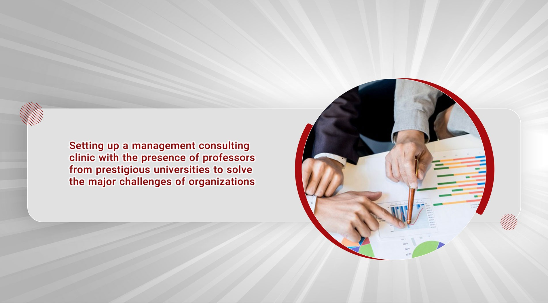 Setting up a management consulting clinic with the presence of professors from prestigious universities to solve the major challenges of organizations